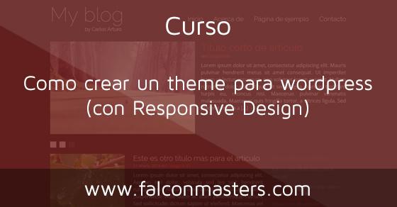 Curso de creación de un theme para wordpress (Responsive Design)