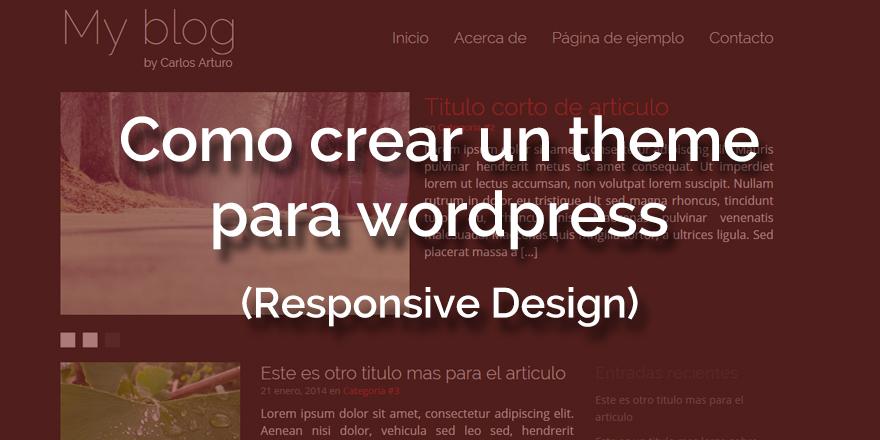 Como crear un theme para wordpress (con Responsive Design)