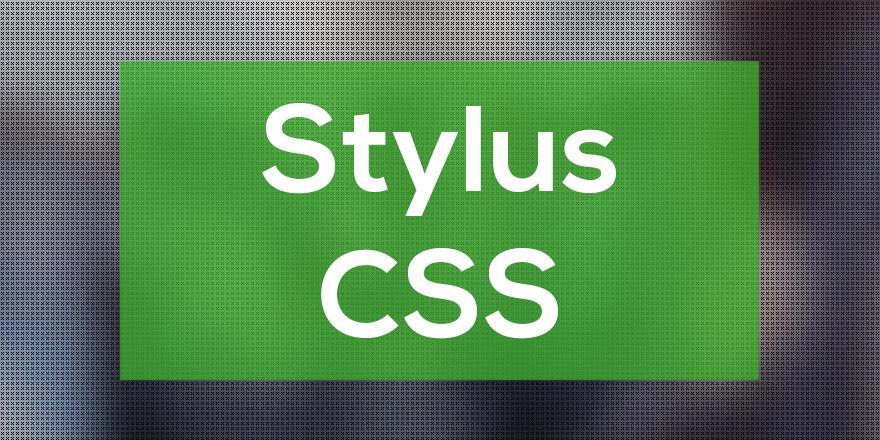 Como escribir código CSS dinámico con Stylus, Pre procesador CSS