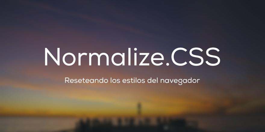 Que es Normalize CSS - Reseteando los estilos del navegador