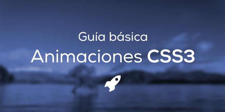 Guía básica de Animaciones en CSS3