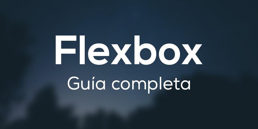 Guía completa de Flexbox desde 0